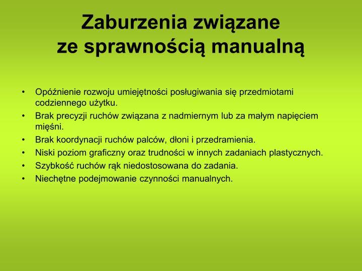 Zaburzenia związane                    ze sprawnością manualną