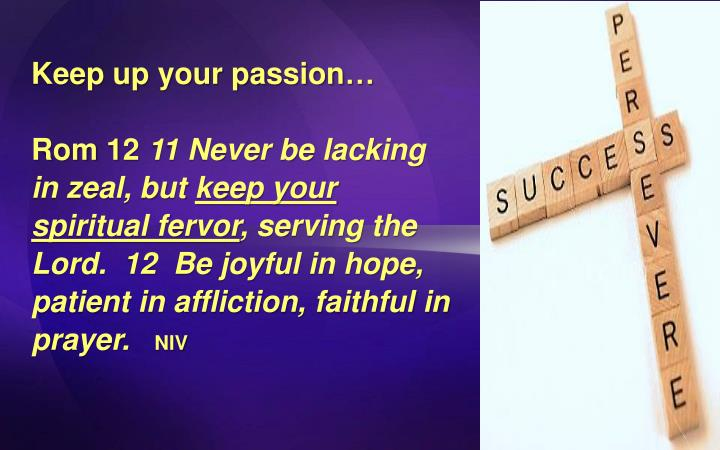 Keep up your passion