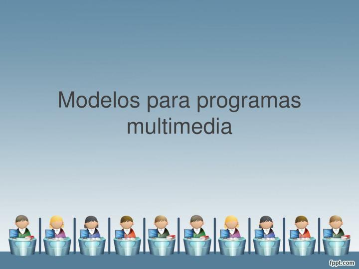 Modelos para programas multimedia