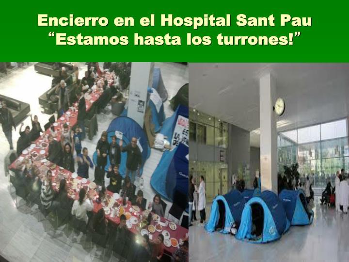 Encierro en el Hospital Sant Pau