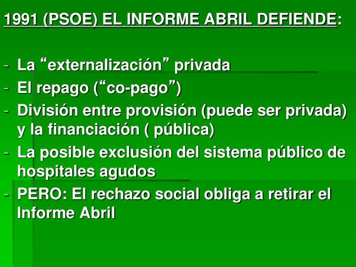 1991 (PSOE) EL INFORME ABRIL DEFIENDE