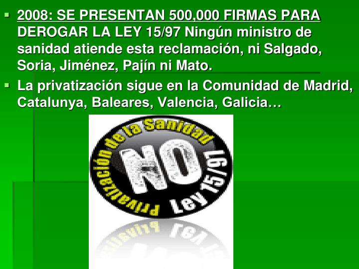 2008: SE PRESENTAN 500,000 FIRMAS PARA