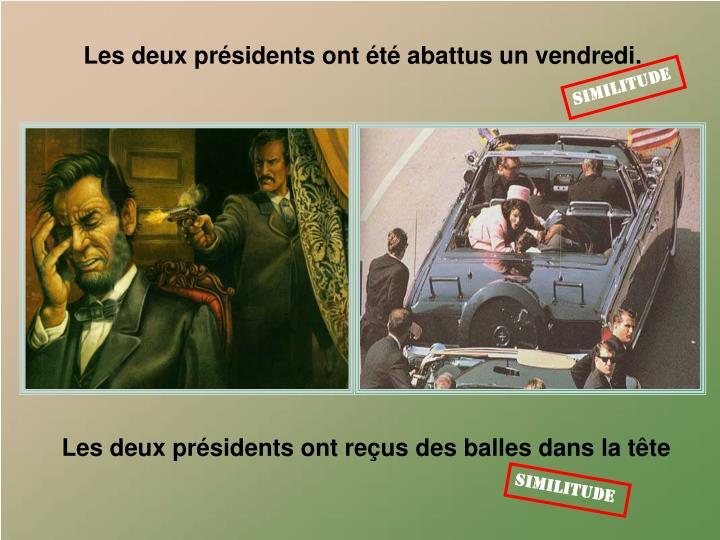 Les deux présidents ont été abattus un vendredi.