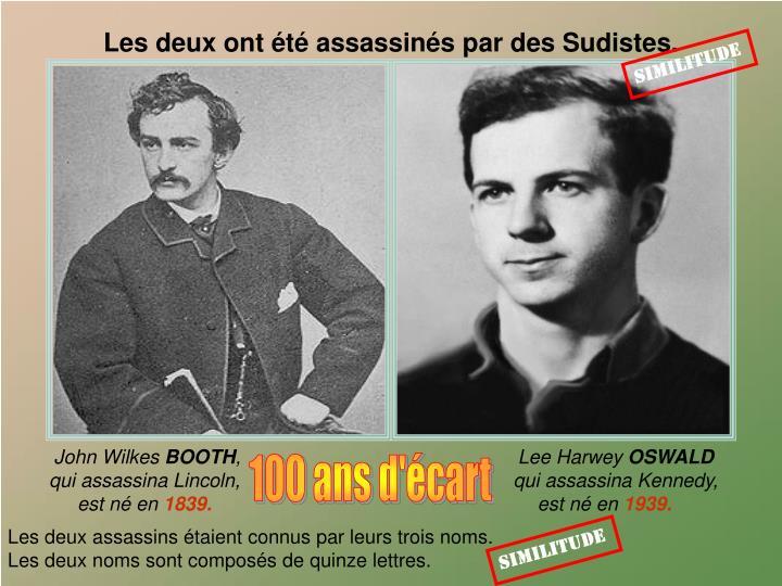 Les deux ont été assassinés par des Sudistes.