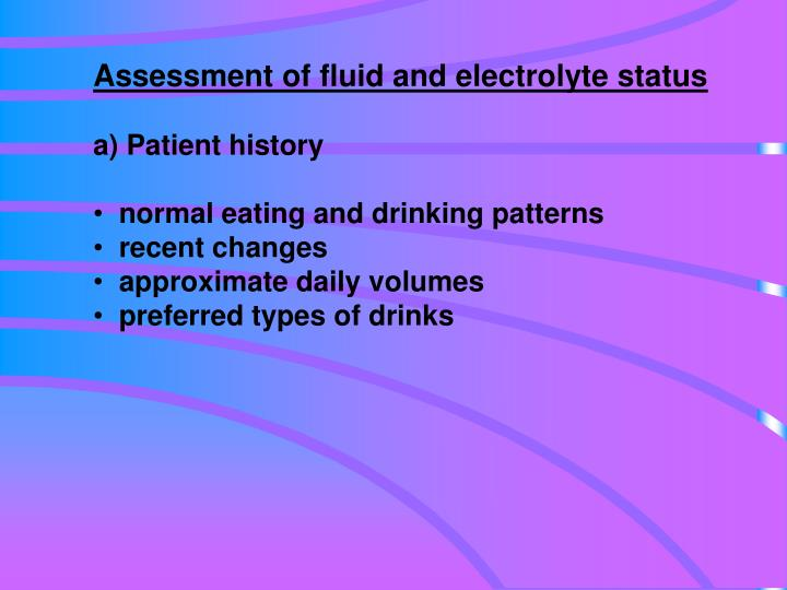 Assessment of fluid and electrolyte status