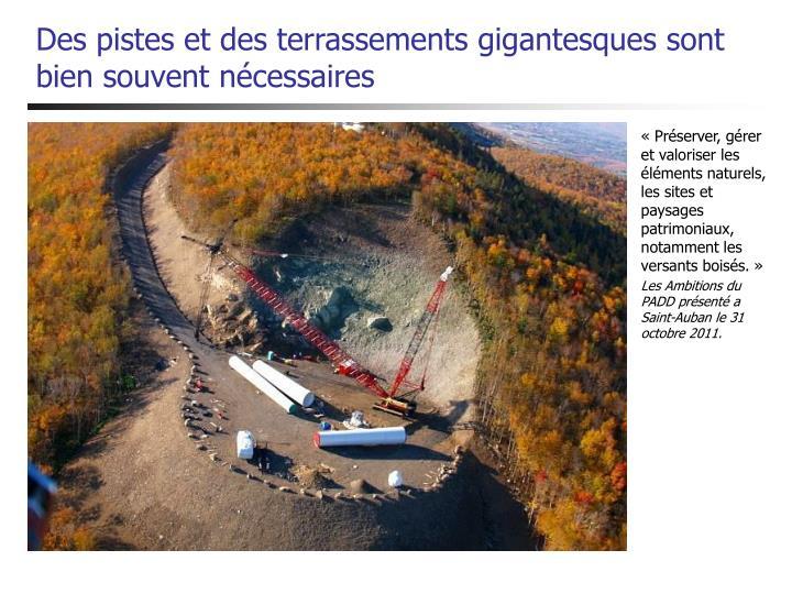 Des pistes et des terrassements gigantesques sont bien souvent nécessaires