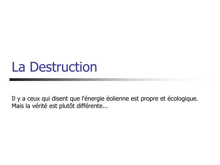 La Destruction
