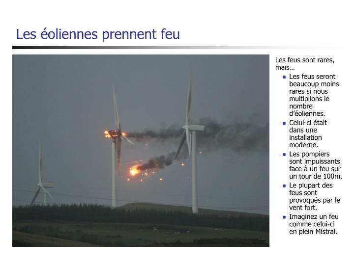 Les éoliennes prennent feu