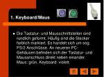 1 keyboard maus