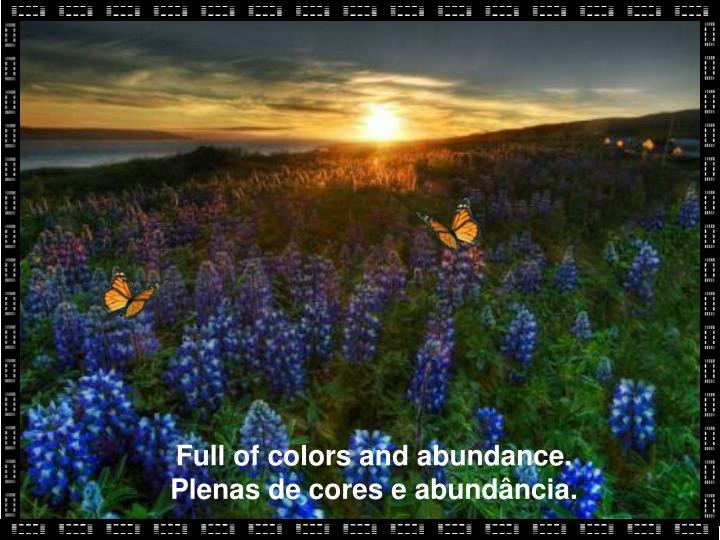 Full of colors and abundance. Plenas de cores e abundância.