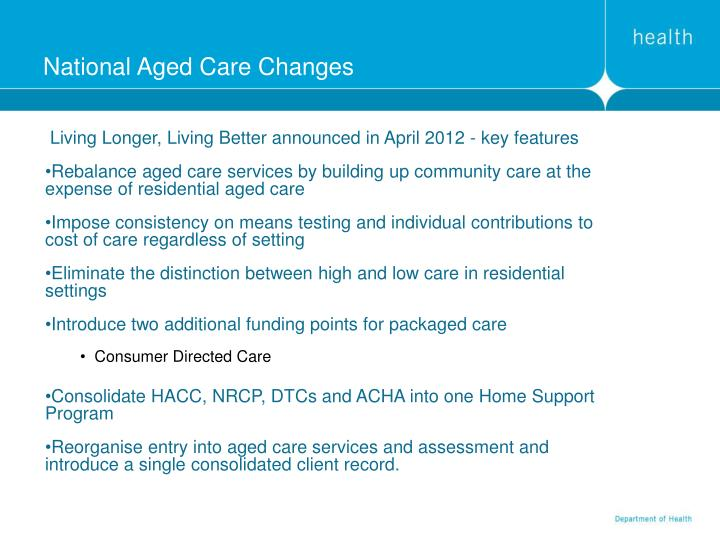 Living Longer, Living Better announced in April 2012 - key features