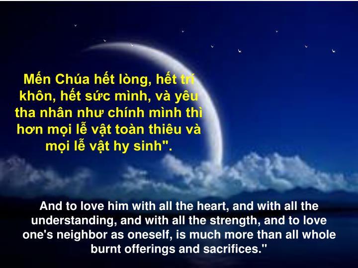 """Mến Chúa hết lòng, hết trí khôn, hết sức mình, và yêu tha nhân như chính mình thì hơn mọi lễ vật toàn thiêu và mọi lễ vật hy sinh""""."""