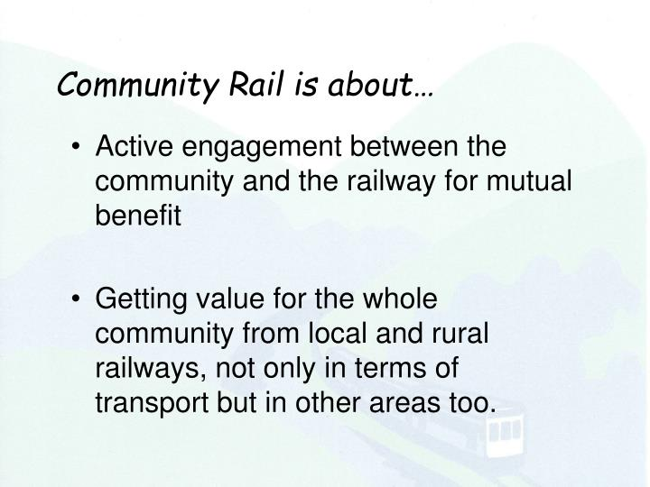 Community Rail is about…