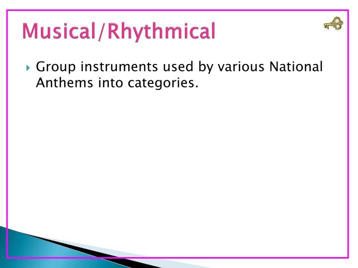 Musical/Rhythmical
