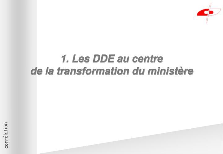 1. Les DDE au centre