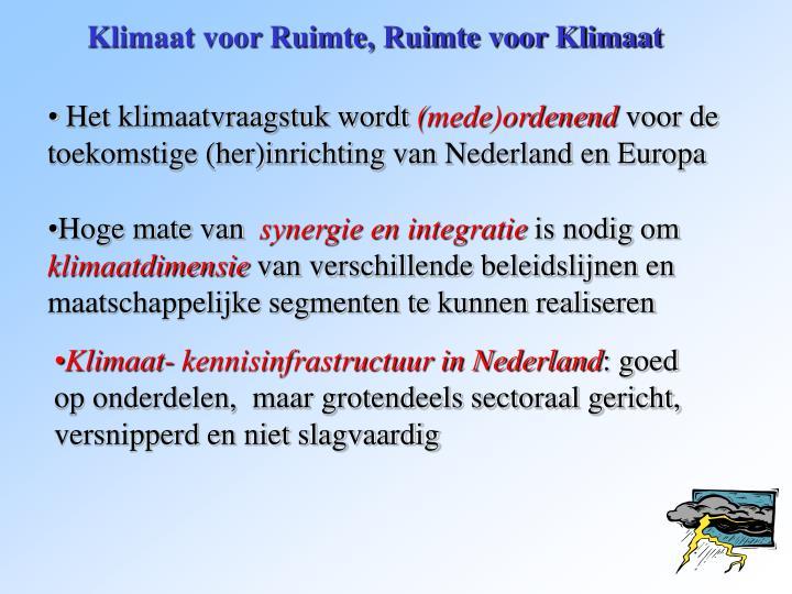 Klimaat voor Ruimte, Ruimte voor Klimaat