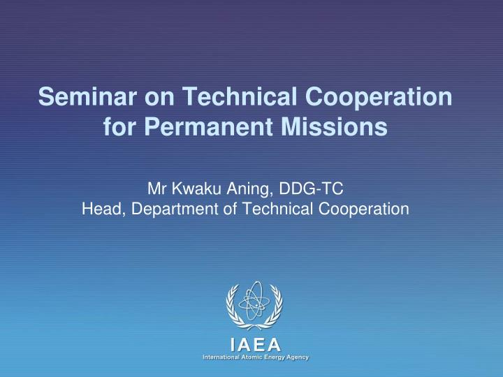 Seminar on Technical Cooperation