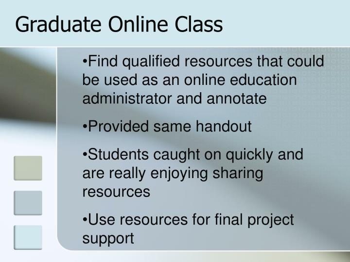 Graduate Online Class