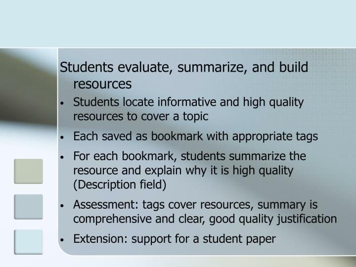 Students evaluate, summarize, and build resources