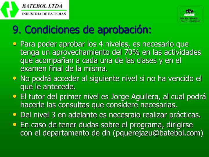 9. Condiciones de aprobación: