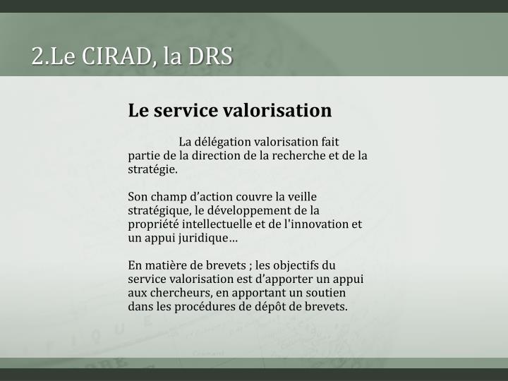 2.Le CIRAD, la DRS