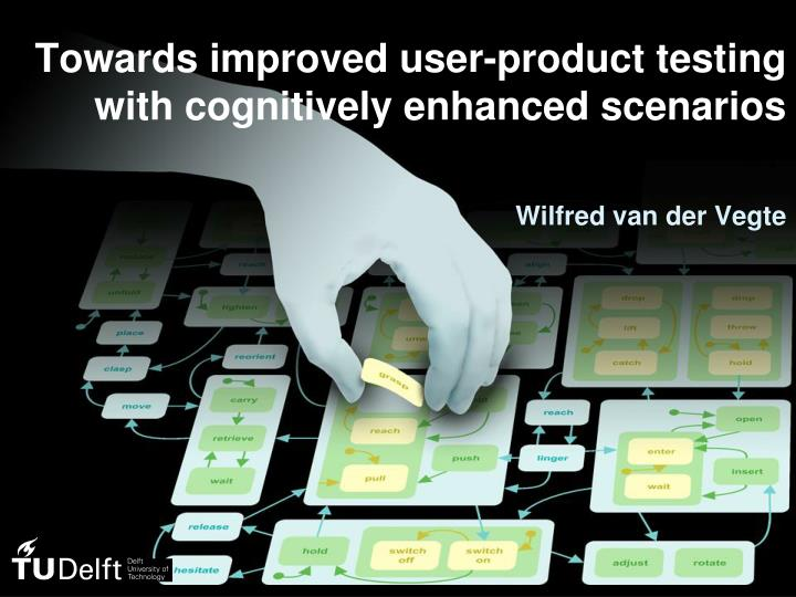 Towards improved user-product testing with cognitively enhanced scenarios