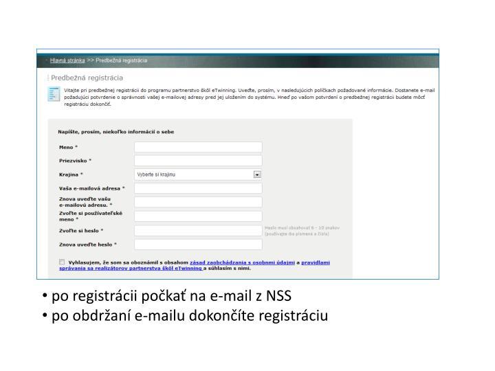 po registrácii počkať na e-mail z NSS
