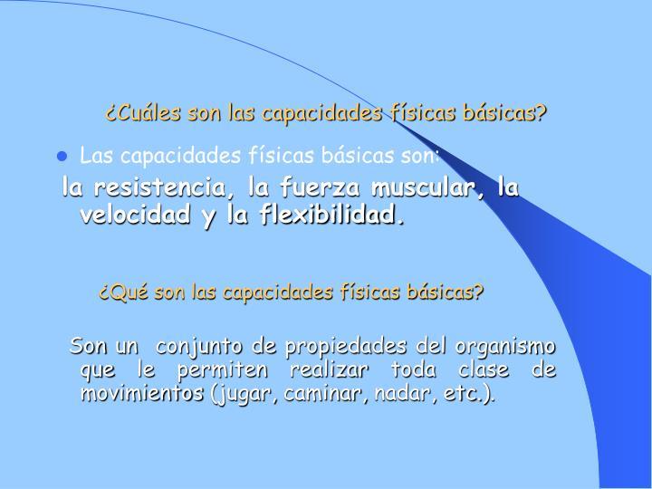 ¿Cuáles son las capacidades físicas básicas?