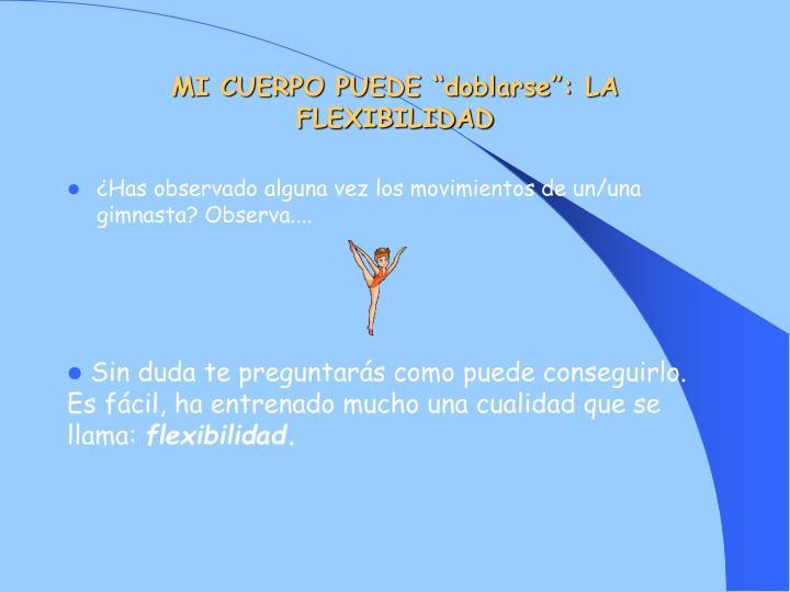"""MI CUERPO PUEDE """"doblarse"""": LA FLEXIBILIDAD"""