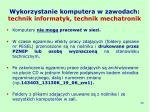 wykorzystanie komputera w zawodach technik informatyk technik mechatronik