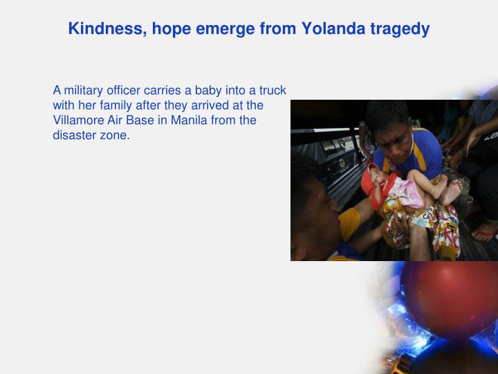 Kindness, hope emerge from Yolanda tragedy