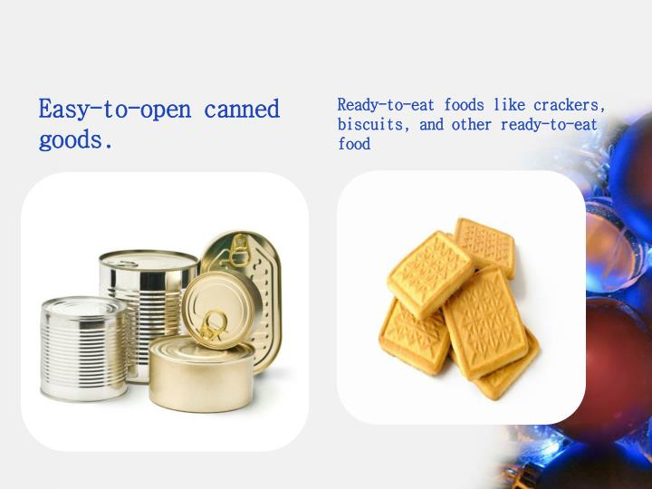 Easy-to-open canned goods.