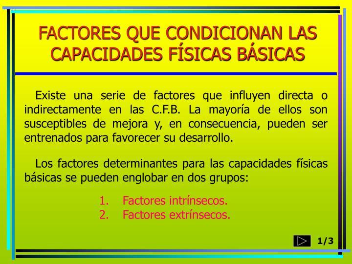 FACTORES QUE CONDICIONAN LAS CAPACIDADES FÍSICAS BÁSICAS