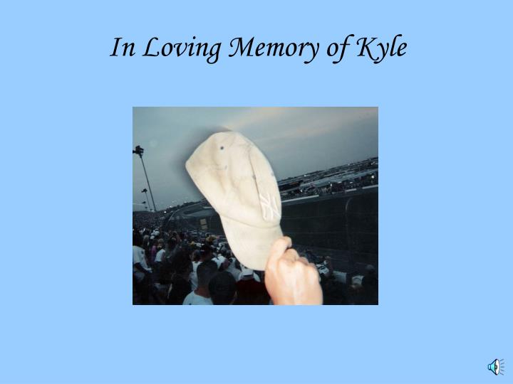 In Loving Memory of Kyle