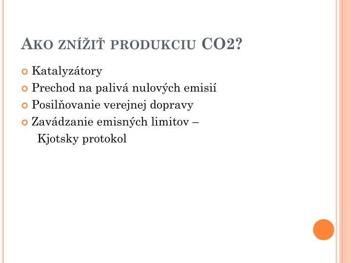 Ako znížiť produkciu CO2?