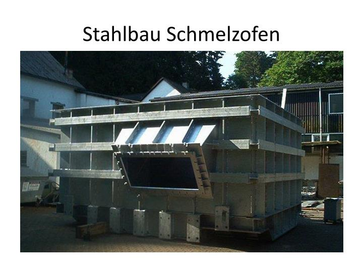 Stahlbau Schmelzofen