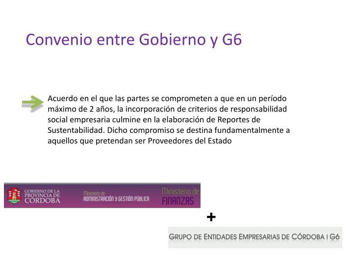 Convenio entre Gobierno y G6