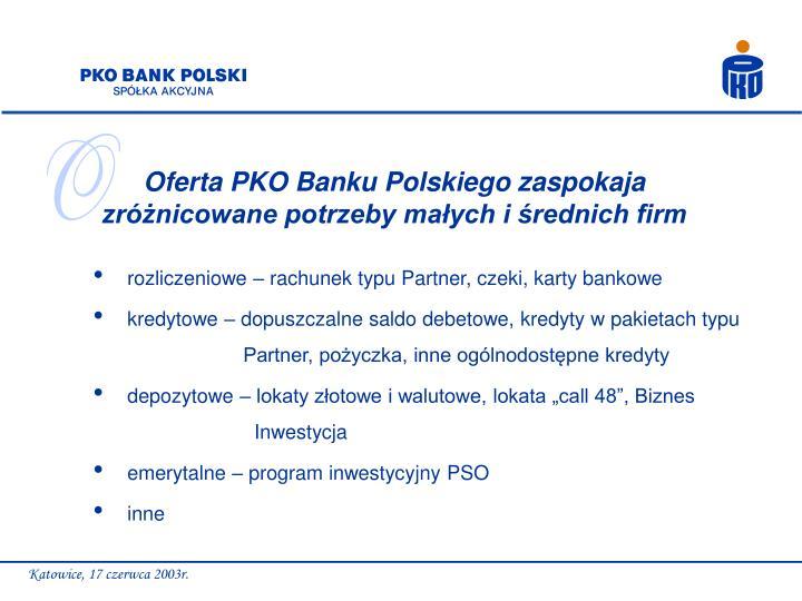 Oferta PKO Banku Polskiego zaspokaja zróżnicowane potrzeby małych i średnich firm