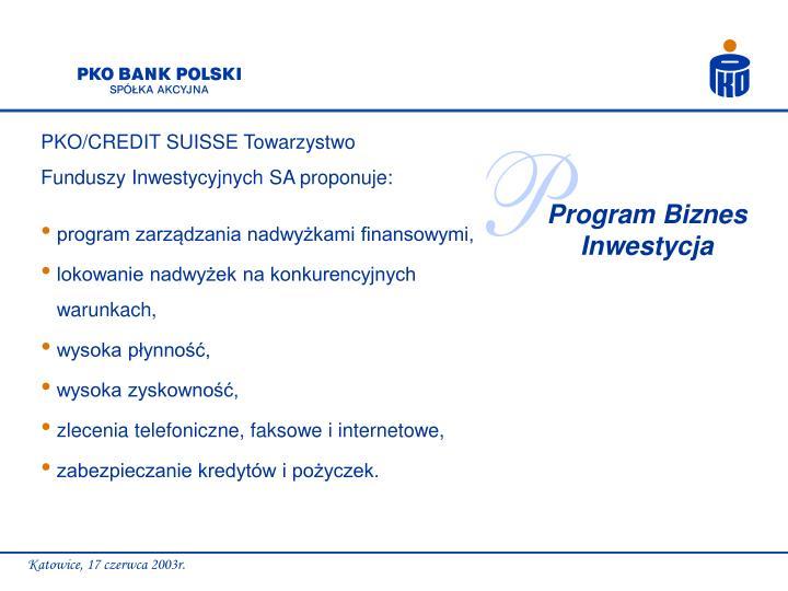 PKO/CREDIT SUISSE Towarzystwo Funduszy Inwestycyjnych SA proponuje: