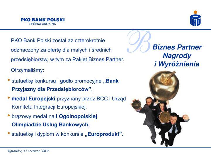 PKO Bank Polski został aż czterokrotnie odznaczony za ofertę dla małych i średnich przedsiębiorstw, w tym za Pakiet Biznes Partner.