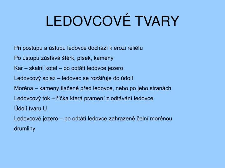 LEDOVCOVÉ TVARY
