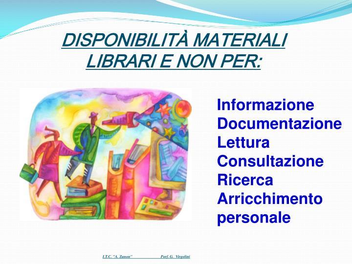 DISPONIBILITÀ MATERIALI LIBRARI E NON PER: