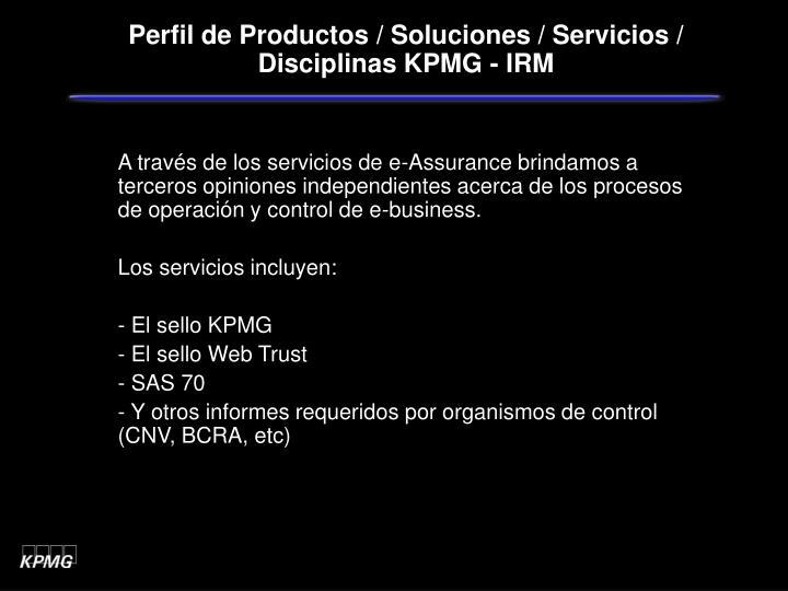 Perfil de Productos / Soluciones / Servicios / Disciplinas KPMG - IRM