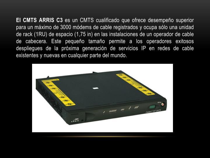 El CMTS ARRIS C3