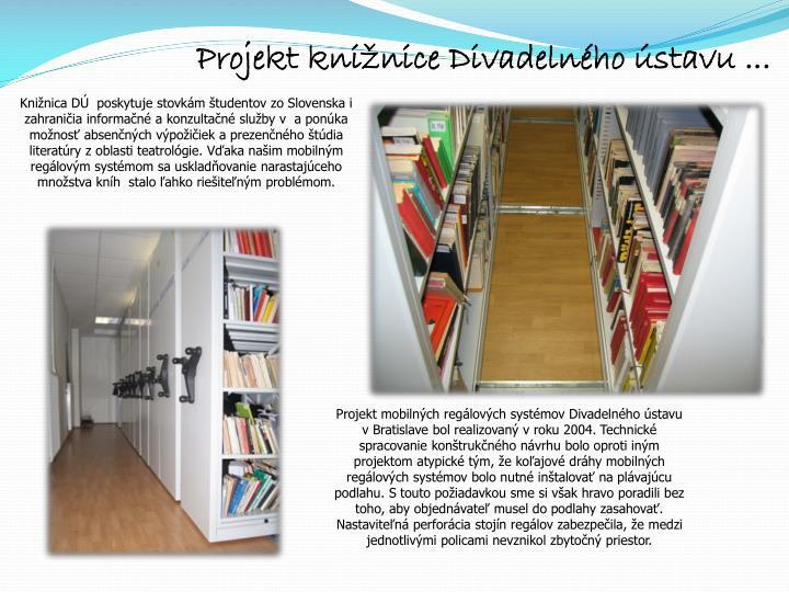 Projekt knižnice Divadelného ústavu ...