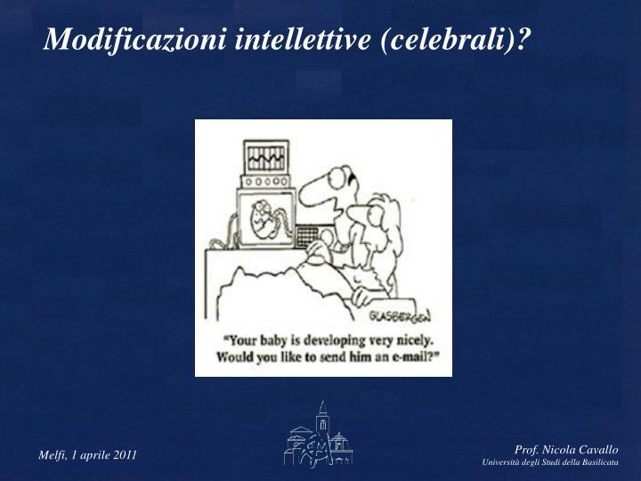 Modificazioni intellettive (celebrali)?