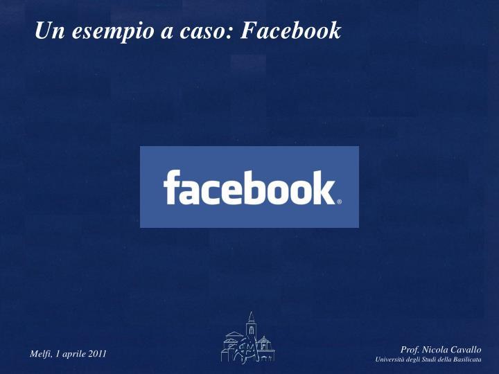 Un esempio a caso: Facebook