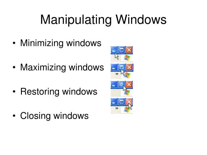 Manipulating Windows