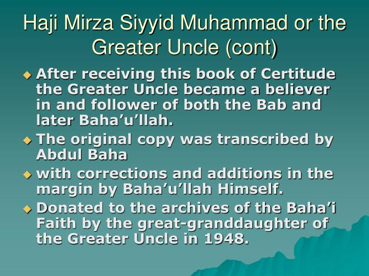 Haji Mirza Siyyid Muhammad or the Greater Uncle (cont)