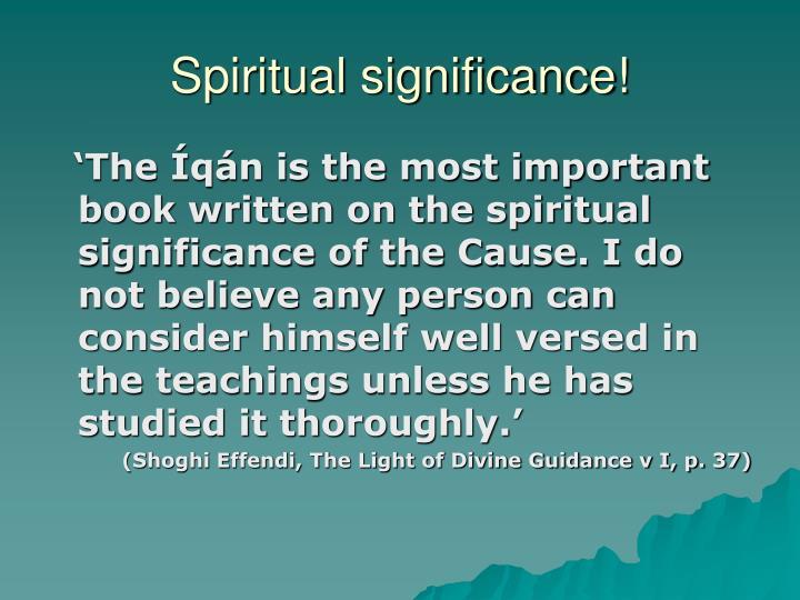 Spiritual significance!